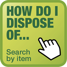 How Do I Dispose of...
